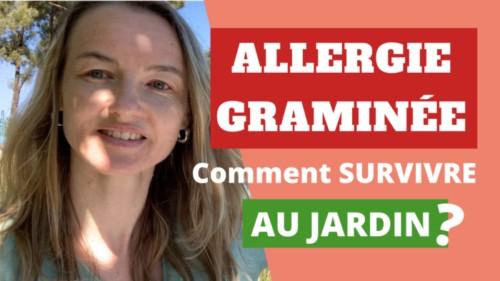 Allergie graminée comment SURVIVRE au jardin ?